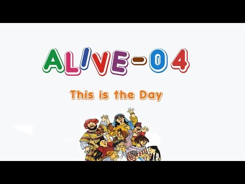 Alive-O 4 - This is the Day