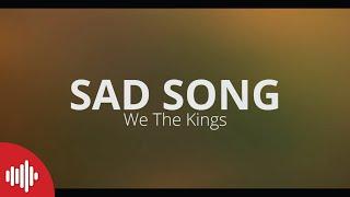 we the kings sad song lyrics