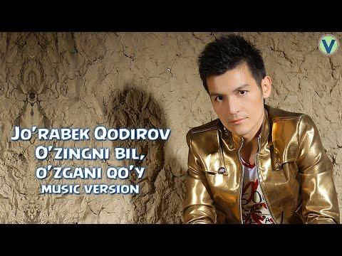 Jo'rabek Qodirov - O'zingni bil, o'zgani qo'y | Журабек Кодиров - Узингни бил (music version)