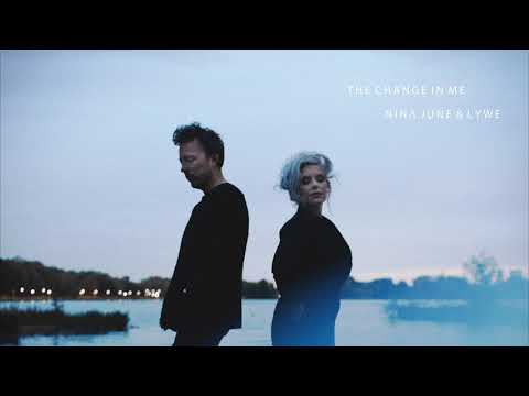 Nina June & Lywe - The Change In Me (Official Audio)