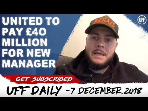 UNITED TO PAY £40 MILLION FOR NEW MANAGER?! | UFF Daily