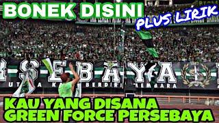 Bonek Disini   Live Chant Bonek Plus Lirik   Kau Yang Disana Green Force Persebaya