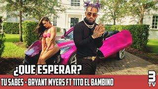 Tu Sabes - Bryant Myers Ft Tito El Bambino ¿POR QUE NO HA SALIDO?