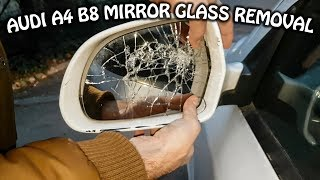 Audi A4 B8 year 2007-2015 wing mirror glass removal