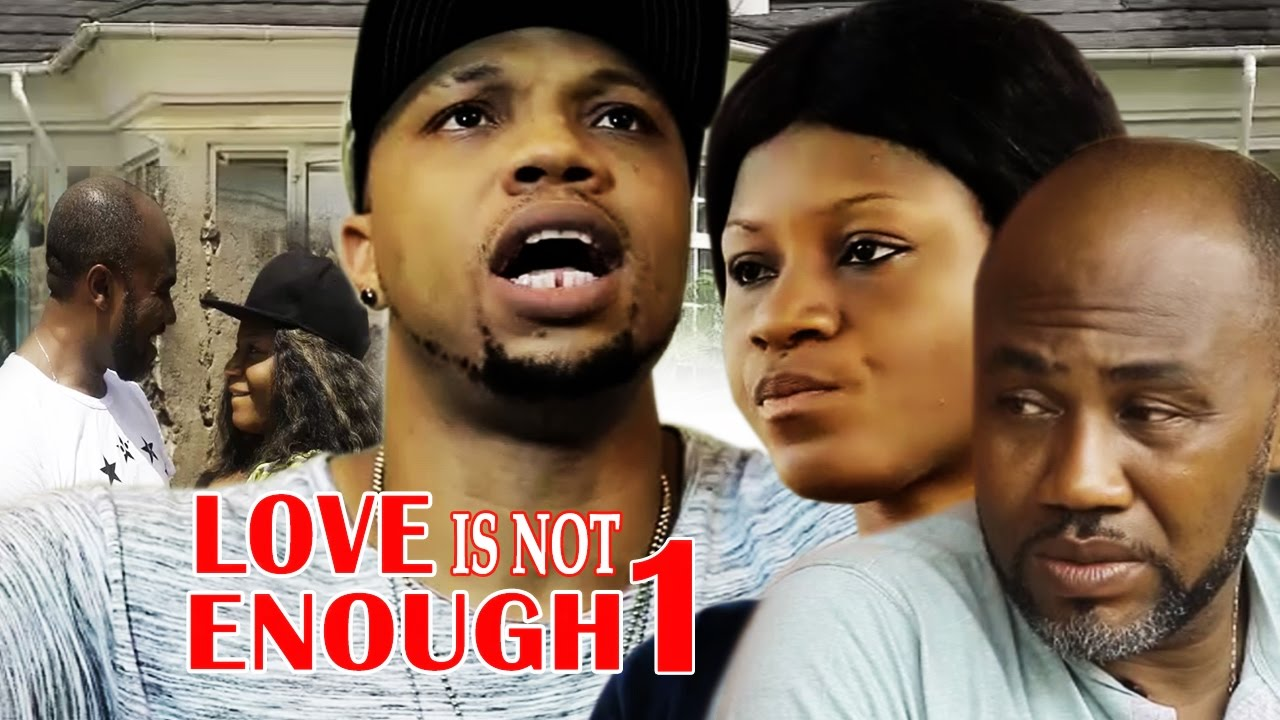 Download Love Is Not Enough Season 1   - 2017 Latest Nigerian Nollywood movie