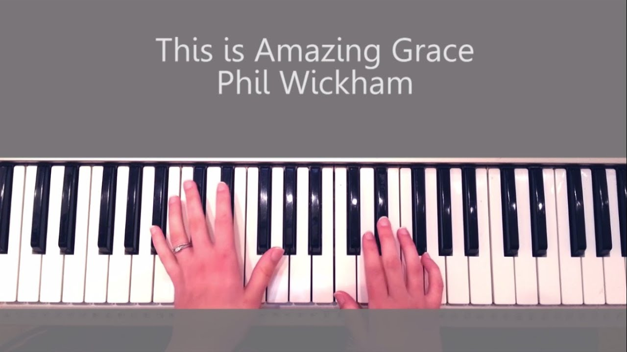 How to Play This is Amazing Grace by Phil Wickham Piano Tutorial and Chords