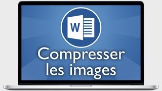 Tutoriel Word 2013 - Compresser les images