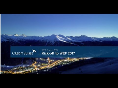 Credit Suisse Kicks off to WEF 2017