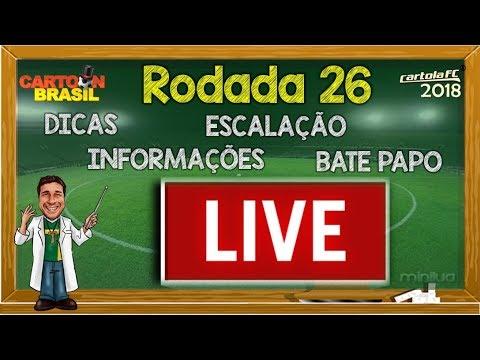 LIVE DICAS #26 RODADA - CARTOLA FC 2018