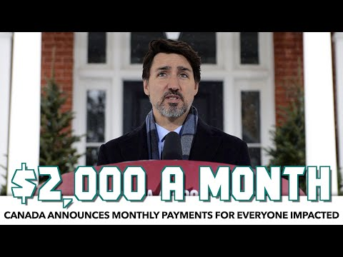 Canada To Give $2,000 A Month To Everyone Impacted