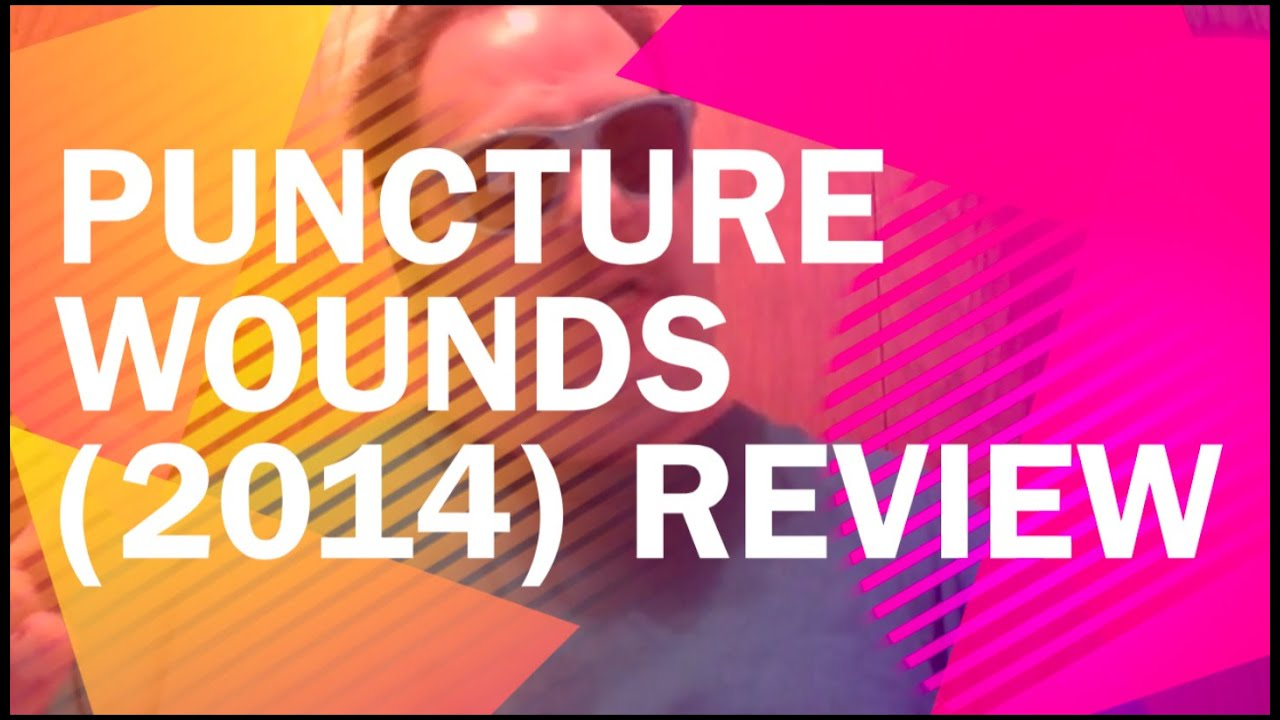 Download Puncture Wounds (2014) Review