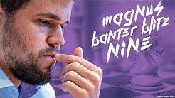 Banter Blitz with World Champion Magnus Carlsen (9)