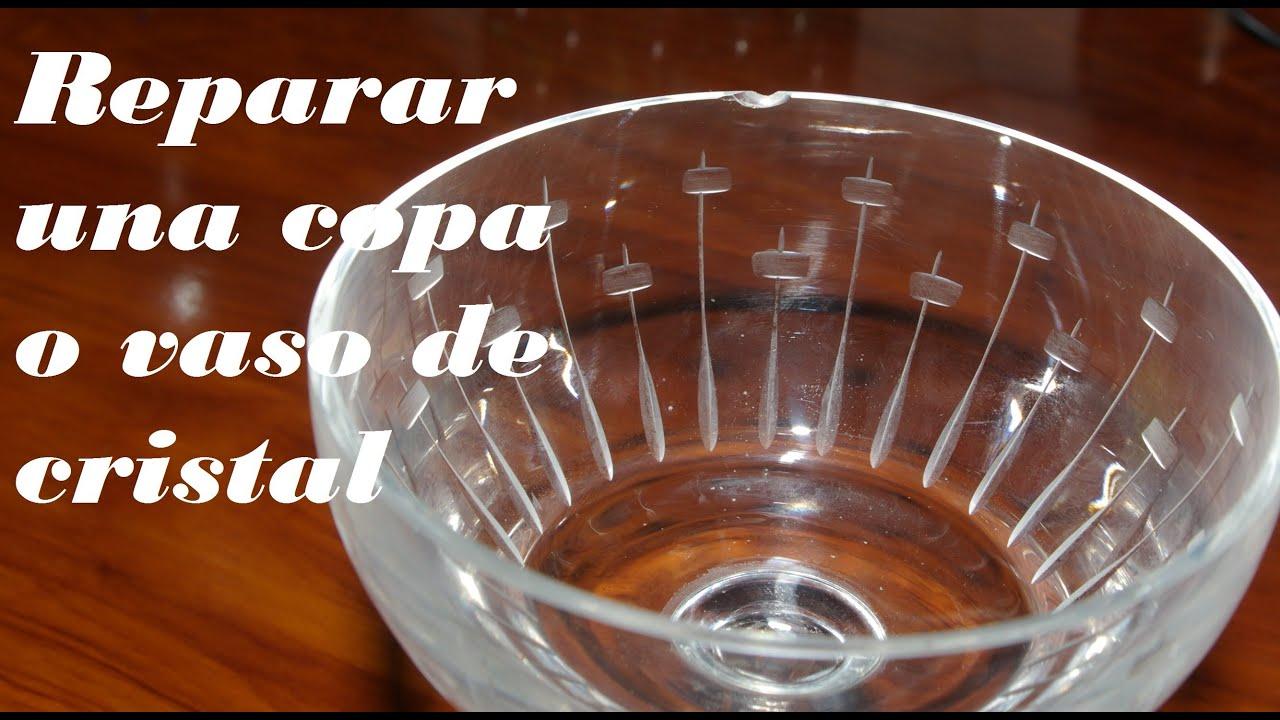 Arreglar copa o vaso roto fix drink or broken glass - Vasos grandes cristal ...