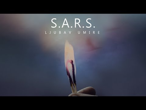 S.A.R.S. - Ljubav umire (Official lyrics video)
