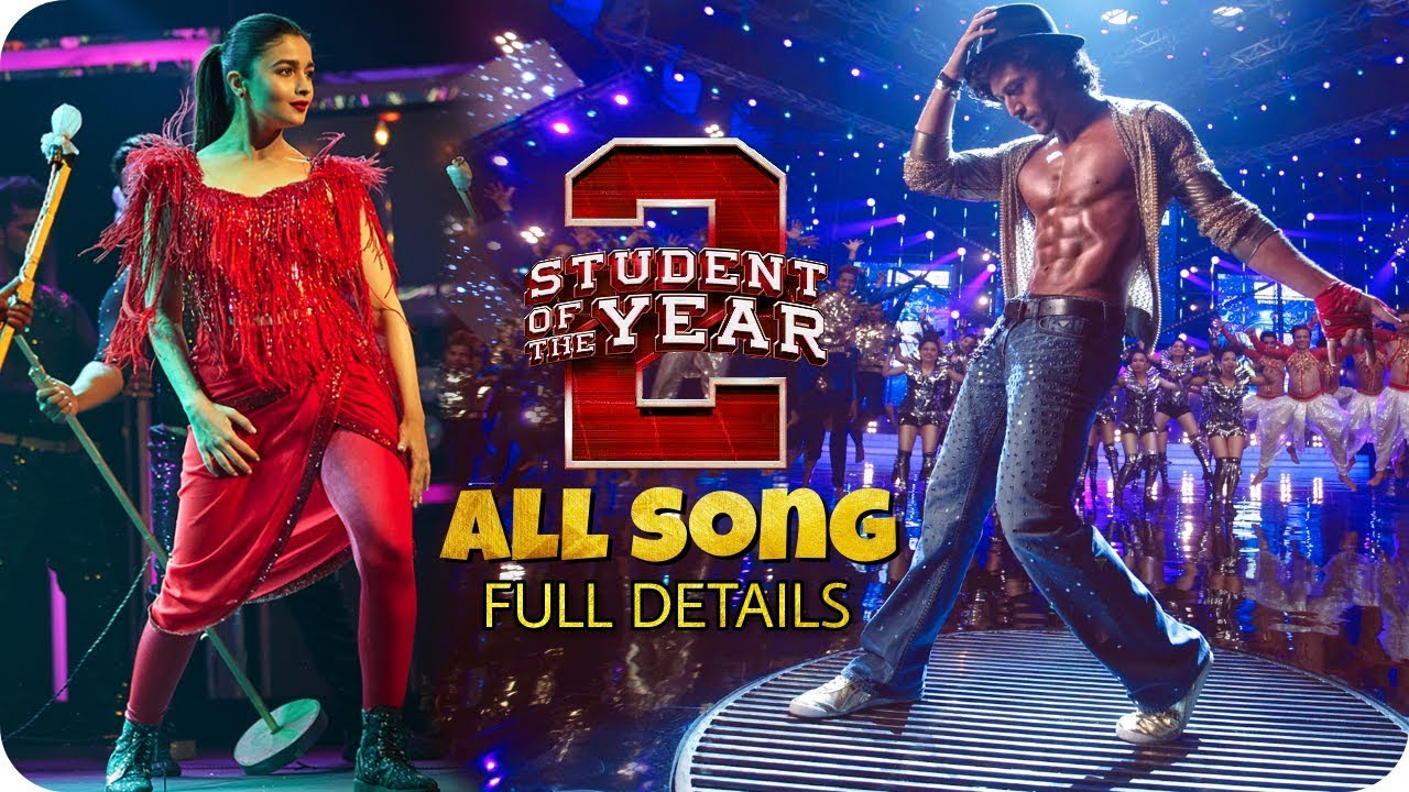 Student Of The Year 2 All Song Full Details Tiger Shroff And Alia