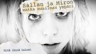 Sallan ja Miron matka maailman ympäri: Mitä ikinä haluat