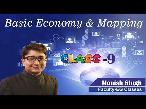 Basic Economy & Mapping, बेसिक इकॉनमी और मैपिंग- Class-9// Manish Sir