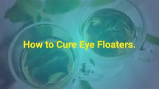 Treatment For Eye Floaters - Eye Floaters No More Natural Home Remedy