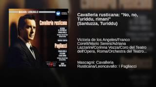 Cavalleria Rusticana (1991 Remastered Version) : No, no, Turiddu, rimani (Santuzza/Turiddu)