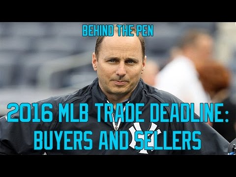 2016 MLB Trade Deadline: Buyers And Sellers