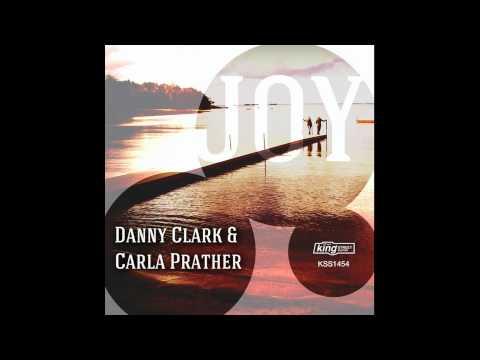 Danny Clark & Carla Prather - Joy (Classic Mix)