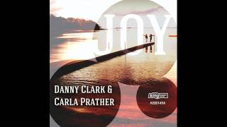 Danny Clark & Carla Prather - Joy (Classic Mix)
