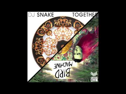 DJ Snake  Bird Machine feat Alesia  Full Stream
