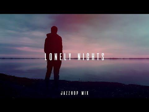 lonely nights.. ~ lofi / jazzhop mix