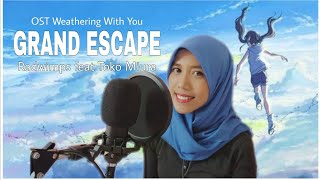 Grand Escape - Radwimps Feat Toko Miura (OST Weathering With You)「Amiwiratri」