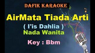 Airmata Tiada Arti (Karaoke) I'is Dahlia Ciptaan: Leo Waldy Nada Wanita Bbm Dangdut Original