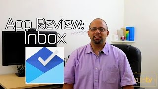 Google Inbox to Improve Your Life – Android App Review