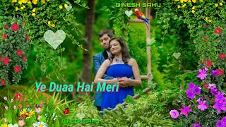 New Love Romantic Whatsapp Status Ye Dua Hai Meri Rab Se By DINESH SAHU