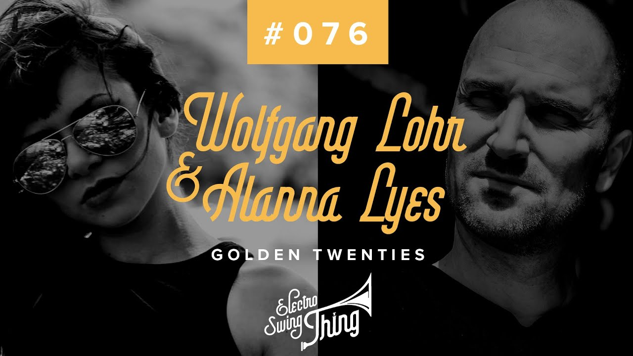 Wolfgang Lohr & Alanna Lyes - Golden Twenties (Club Mix)