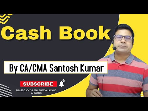 Cash book  by Santosh kumar (CA/CMA)