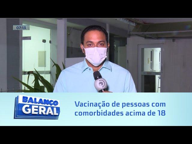 Astrazeneca: Pessoas com comorbidades acima de 18 vão começar a se vacinar