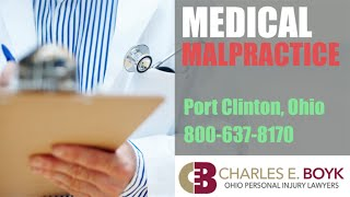 Ohio Personal Injury Attorney - Medical malpractice in Port Clinton, Ohio