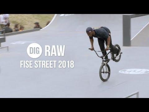 DIG RAW - FISE BMX Street 2018