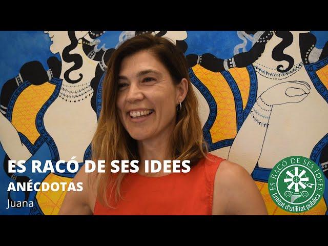 Es Racó de ses Idees - Juana (Anécdotas)
