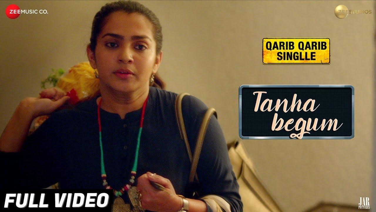 Download Tanha Begum - Full Video   Parvathy   Antara Mitra   Neeti Mohan   Rochak Kohli  Qarib Qarib Singlle