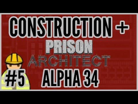 Gang-Arrival = Construction + Prison Architect [Alpha 34] #5