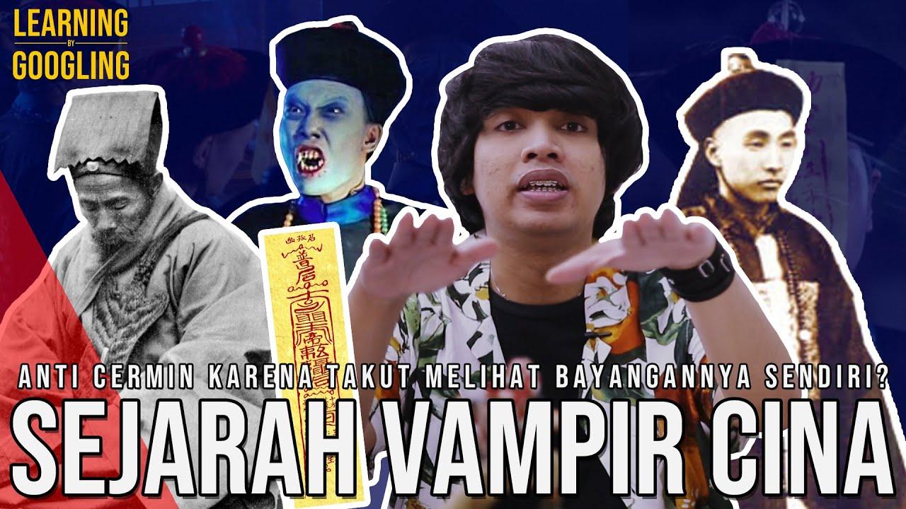 Sejarah Vampir Cina! Awalnya Prajurit Tewas Yang Disuruh Pulang Sendiri? | Learning By Googling #85