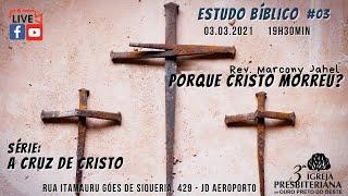 Por que Cristo Morreu? | Rev. Marcony Jahel