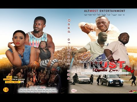 Dead of Trust  Part 3 Latest Ghanaian movie 2017