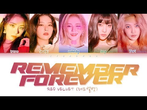 Red Velvet (레드벨벳) - Remember Forever (Color Coded Lyrics Eng/Rom/Han/가사)