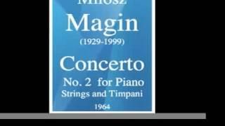Milosz Magin (1929-1999) : Concerto No. 2 for Piano, string orchestra and Timpani (1964)