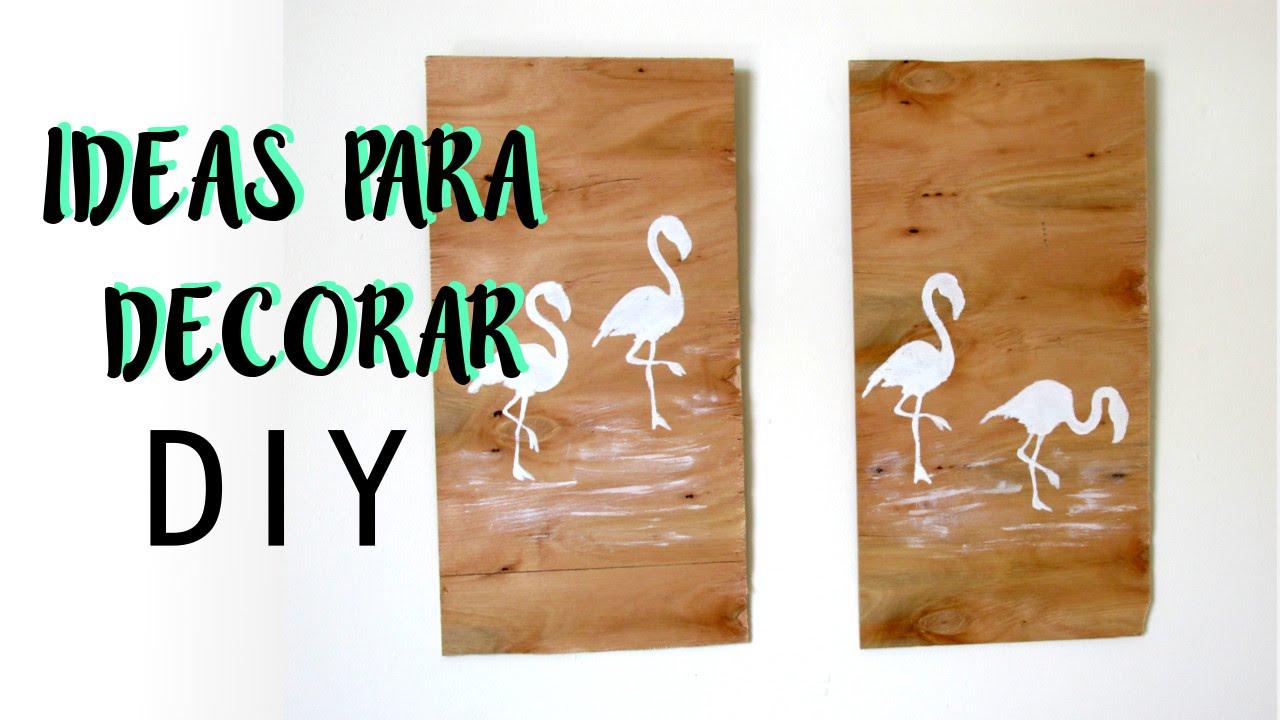 Ideas para decorar la casa diy youtube - Ideas para decorar la casa ...
