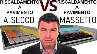 Riscaldamento a pavimento - A SECCO vs CON MASSETTO