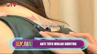 Ternyata InI Arti Tato Wulan Guritno | EKSIS | EPS 42 (1/3)