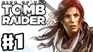 Rise of the Tomb Raider - Gameplay Walkthrough Part 1 - Lara Croft, Tomb Raider! (Xbox One)