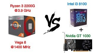AMD Ryzen 3 2200G Vega 8 vs Intel i3 8100 + Nvidia GT 1030